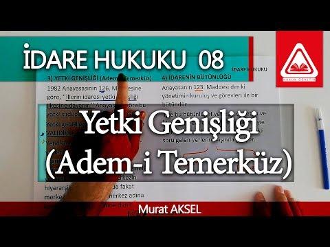 İDARE HUKUKU 08 - Yetki Genişliği (Adem-i Temerküz) - Murat AKSEL