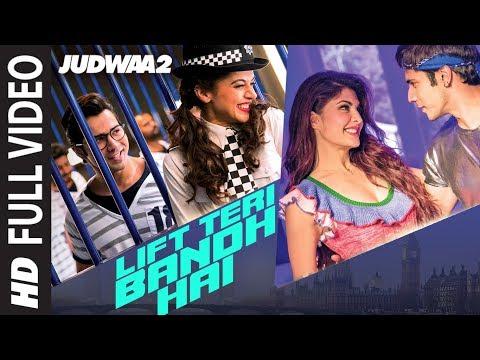 Video Lift Teri Bandh Hai Full Song | Judwaa 2 | Varun | Jacqueline | Taapsee | David Dhawan | Anu Malik download in MP3, 3GP, MP4, WEBM, AVI, FLV January 2017