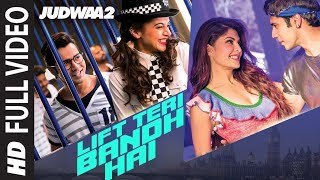 Nonton Lift Teri Bandh Hai Full Song   Judwaa 2   Varun   Jacqueline   Taapsee   David Dhawan   Anu Malik Film Subtitle Indonesia Streaming Movie Download