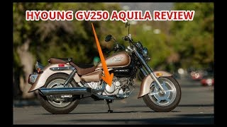9. Hyosung GV250 Aquila Review