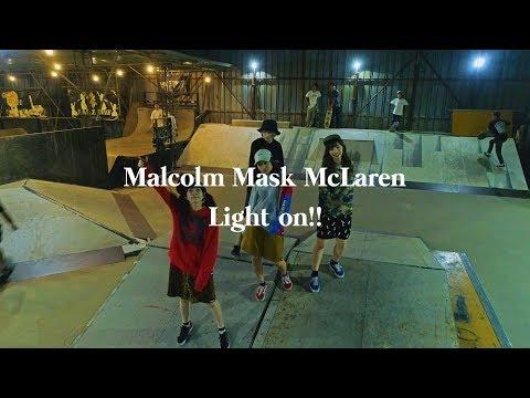 , title : 'Malcolm Mask McLaren /「Light on!!」MV'
