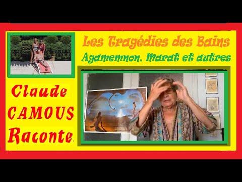 Les Tragédies des Bains : «Claude Camous Raconte » Agamemnon, Marat et d'autres …