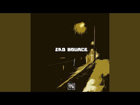 Sad Bounce
