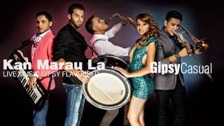 Gipsy Casual - Kan Marau La music video