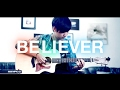 Imagine Dragons - Believer - REMIX Fingerstyle Guitar Cover by Harry Cho