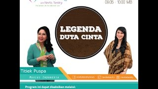 Tips Parenting Happy Parenting with Novita Tandry Episode 17 : Legenda Duta Cinta