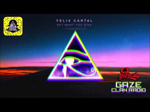 Felix Cartal - Get What You Give (CJ Garcia Bootleg)