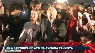 Agora à noite, em São Paulo, o ex-presidente Lula participou de um ato de apoio a ele na Avenida Paulista.