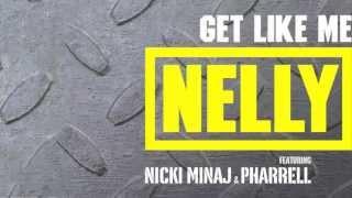 Thumbnail for Nelly ft. Nicki Minaj & Pharrell — Get Like Me