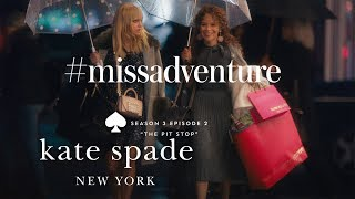 anna faris & rosie perez in #missadventure: the pit stop (s3, e2) | kate spade new york