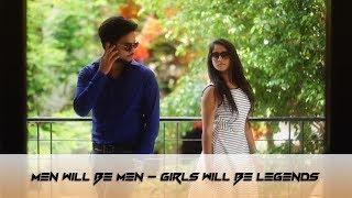 MEN WILL BE MEN - Girls Will Be Legends