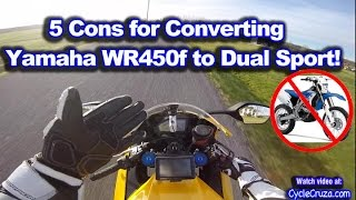 7. Top 5 Cons For Converting Yamaha WR450f Street Legal Dual Sport SuperMoto