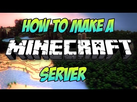 How To Make A Minecraft Server: 1.8 [UPDATED VERSION] [TUTORIAL]