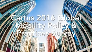 Cartus' 2016 Trends in Global Relocation: Global Mobility Policy and Practices