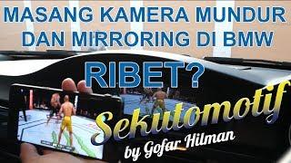 Video #SEKUTOMOTIF MASANG KAMERA MUNDUR DAN MIRRORING SMARTPHONE DI BMW MP3, 3GP, MP4, WEBM, AVI, FLV Oktober 2018