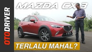 Video Mazda CX-3 2017 Review Indonesia | OtoDriver MP3, 3GP, MP4, WEBM, AVI, FLV Februari 2018