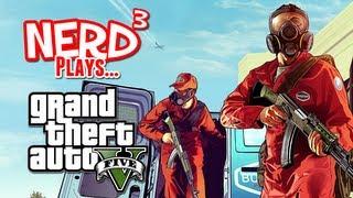 Nerd³ Plays... Grand Theft Auto V