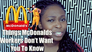 10+ THINGS MCDONALD 'S WORKERS DON'T WANT YOU TO KNOW