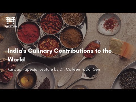 India's Culinary Contributions to the World | Dr. Colleen Taylor Sen