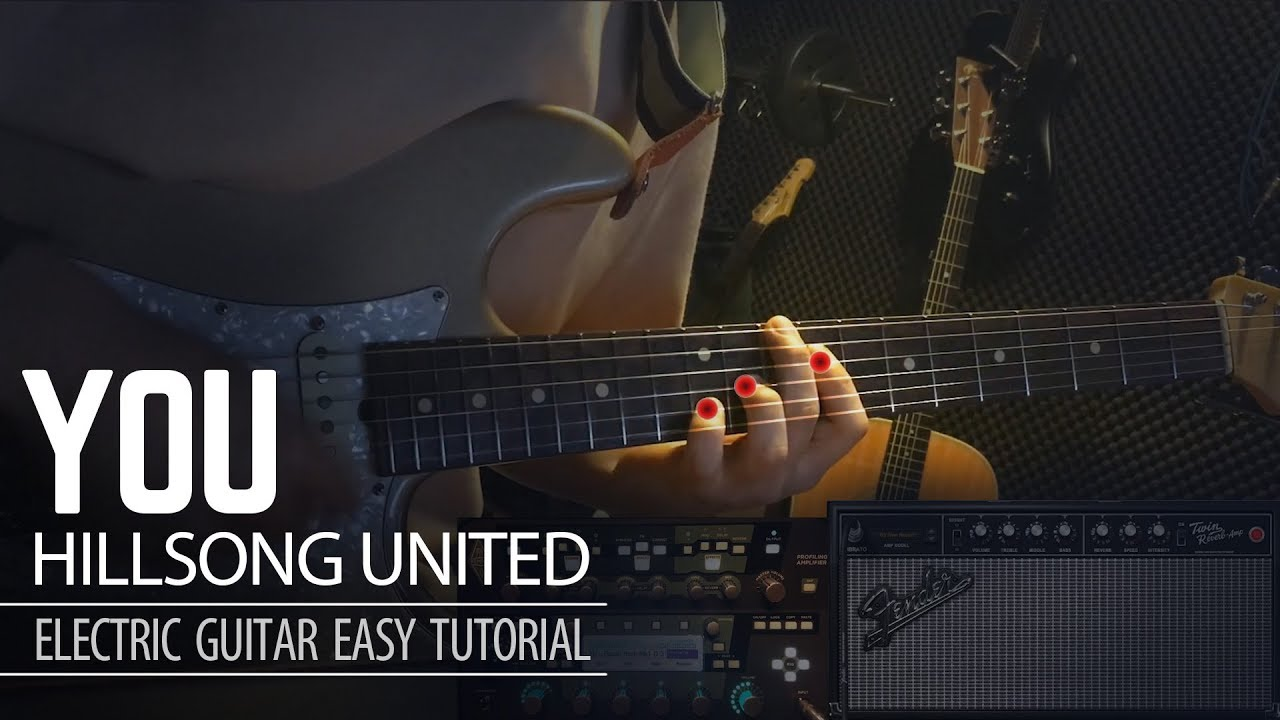You – Hillsong united – Electric Guitar Easy Tutorial