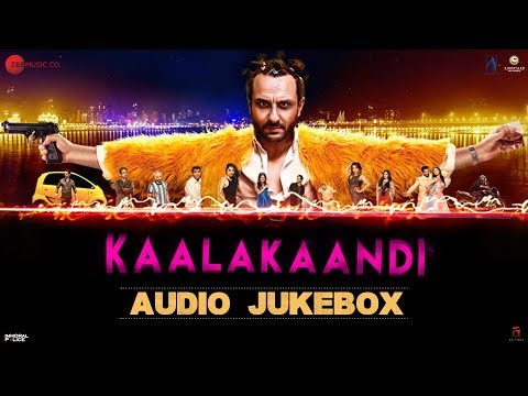 Kaalakaandi - Full Movie Audio Jukebox | Saif Ali