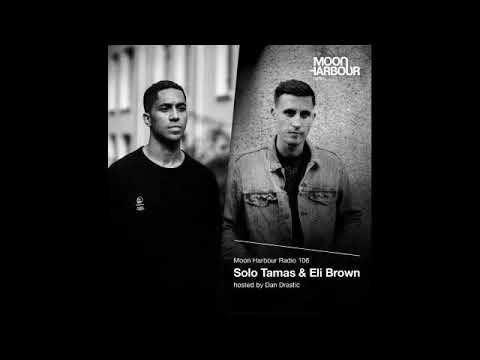Moon Harbour Radio 106: Solo Tamas & Eli Brown, hosted by Dan Drastic