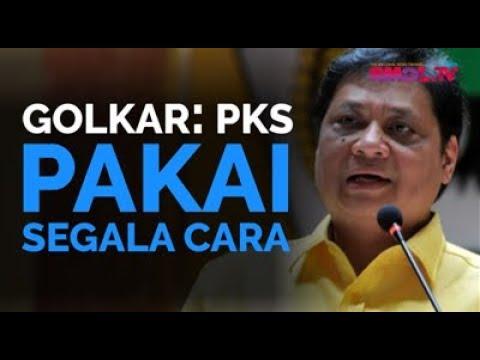 Golkar: PKS Pakai Segala Cara