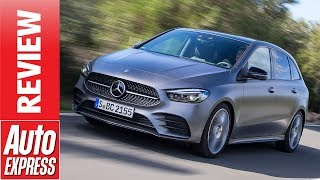New 2018 Mercedes B-Class review - can the humble MPV be saved? by Auto Express