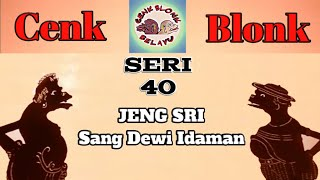 Download Video Wayang Cenk Blonk Seri 40. Jeng Sri Sang Dewi Idaman MP3 3GP MP4
