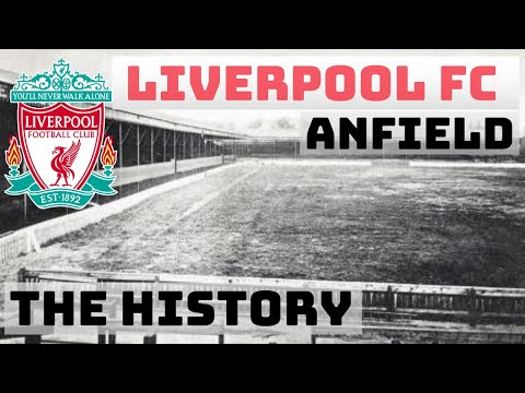 Liverpool FC: The Evolution Of Anfield Stadium