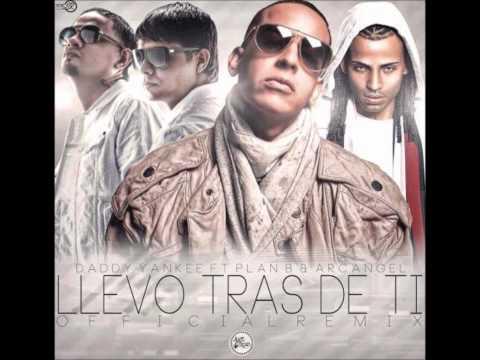 Arcángel Llevo Tras De Ti (Official Remix) (Ft. Plan B & Daddy Yankee)