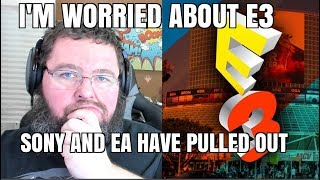 THIS is why I'm WORRIED about e3 2019... Playstation and EA Have Pulled Out