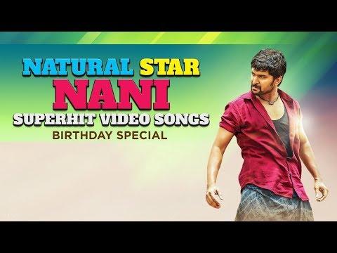 Natural Star Nani Super Hit Telugu Video Songs  Birthday Special