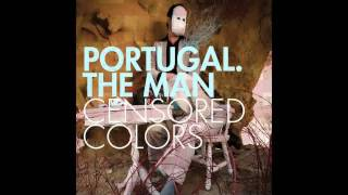 Portugal. The Man - Sit Back and Dream