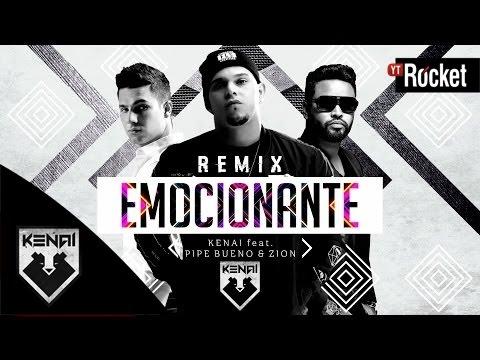 Letra Emocionante (Remix) Kenai Ft Pipe Bueno y Zion