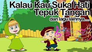 Kalau Kau Suka Hati Tepuk Tangan dan lagu lainnya | Lagu Anak Indonesia Video