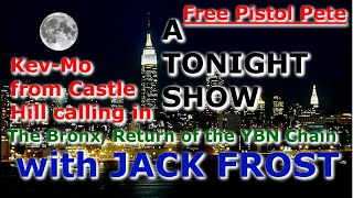 A TONIGHT SHOW with JACK FROST : Kev-Mo  from Castle Hill calling in
