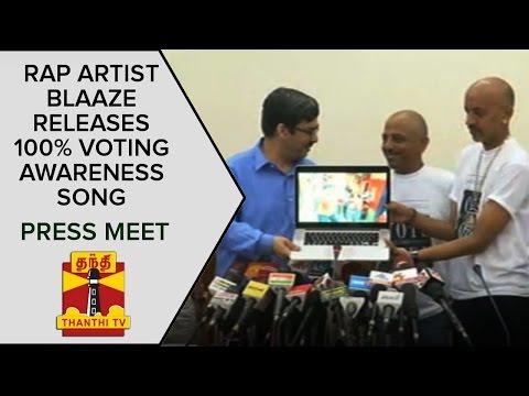 Rap-Artist-Blaaze-releases-100%-Voting-Awareness-Song-targetting-Youth-Press-Meet-Thanthi-TV