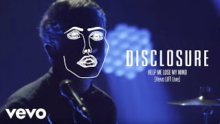 Disclosure - Help Me Lose My Mind (Vevo LIFT Live): Brought To You By McDonald's