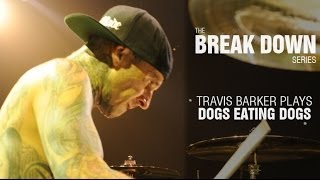 The Break Down Series - Travis Barker plays Dogs Eating Dogs