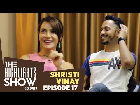 (The Highlights Show - Vinay Shrestha & Shristi Shrestha @ THE HIGHLIGHTS SHOW | Season 3 | Ep 17 - Duration: 33 minutes.)