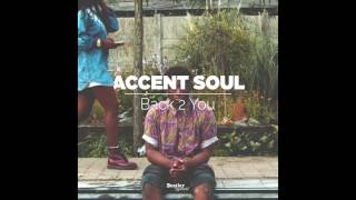 Back 2 You - Accent Soul (iTunes Single Trailer)