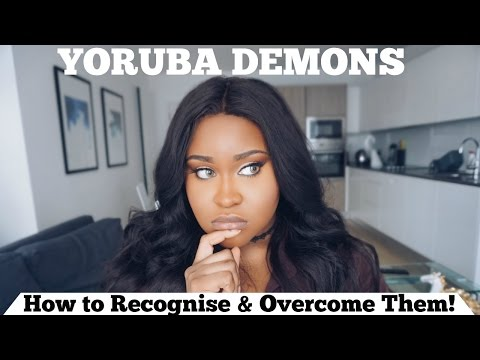YORUBA DEMONS - How to Recognise & Overcome Them!