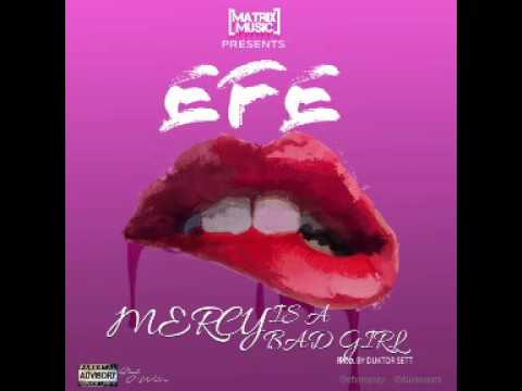 Efe - Mercy Is A Bad Girl (prod By Duktor Sett) (Official Audio)