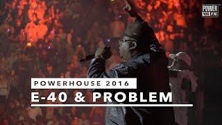 E-40 & Problem Perform Function LIVE At Powerhouse 2016