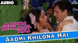 Aadmi Khilona Hai Full Audio Song With Lyrics  Govinda Jeetendra Meenakshi Seshadri
