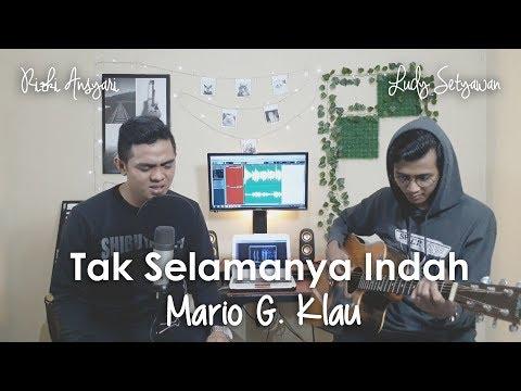 Video Tak Selamanya Indah - Mario G. Klau (Rizki Ansyari, Ludy Setyawan) Cover download in MP3, 3GP, MP4, WEBM, AVI, FLV January 2017