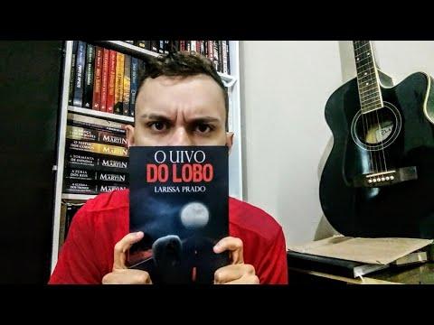 O UIVO DO LOBO - LARISSA PRADO | VIDEO RESENHA .