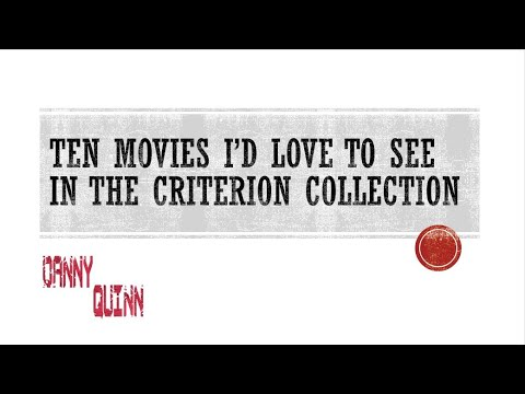 Ten Movies I'd Love To See In The Criterion Collection
