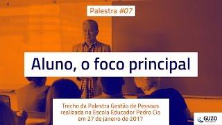 Vídeo #07 - Palestra: Aluno, o foco principal - Escola Pedro Cia